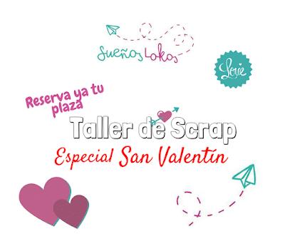 Taller de Scrap especial San Valentín de Sueños Lokos