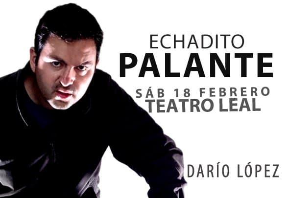Darío López regresa mañana al Teatro Leal con su espectáculo Echadito Palante